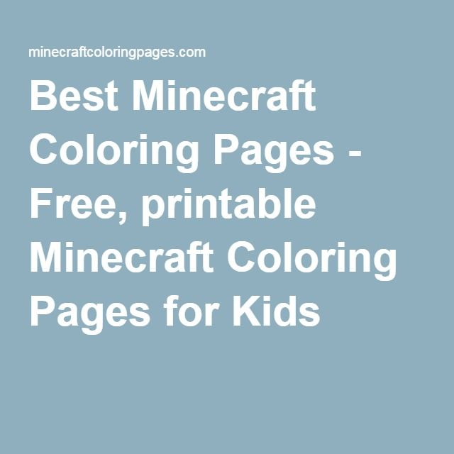 Best Minecraft Coloring Pages - Free, printable Minecraft Coloring Pages for Kids
