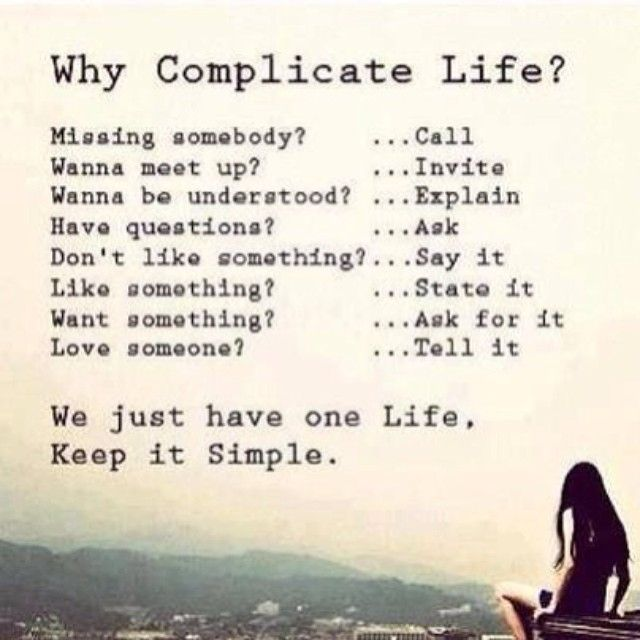 We Just Have One Life Keep It Simple Quotes Quote Life Life Lessons Instagram Instagram Pictures Instagram Quotes Why Complicate Life Simple Life Quotes Words