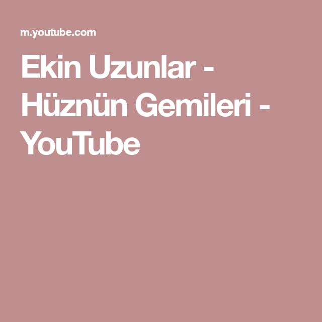 Ekin Uzunlar - Hüznün Gemileri - YouTube | Gemi, Youtube ...