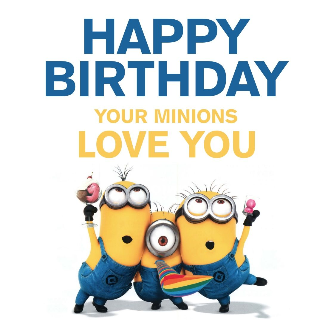 Your Minions Love You Birthday Quotes Funny Happy Birthday Minions Mom Birthday Quotes