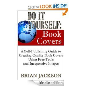 Do it yourself book covers a self publishing guide to creating do it yourself book covers a self publishing guide to creating quality book solutioingenieria Images