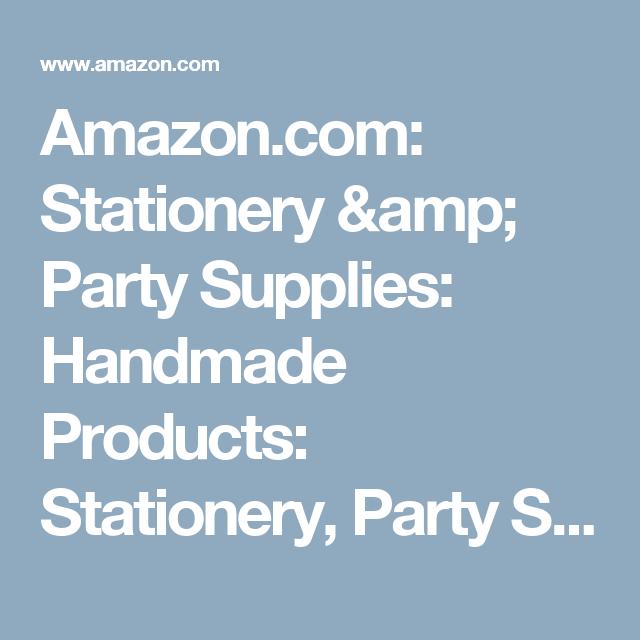 Amazon.com: Stationery & Party Supplies: Handmade Products: Stationery, Party Supplies, Pens & Pencils & More