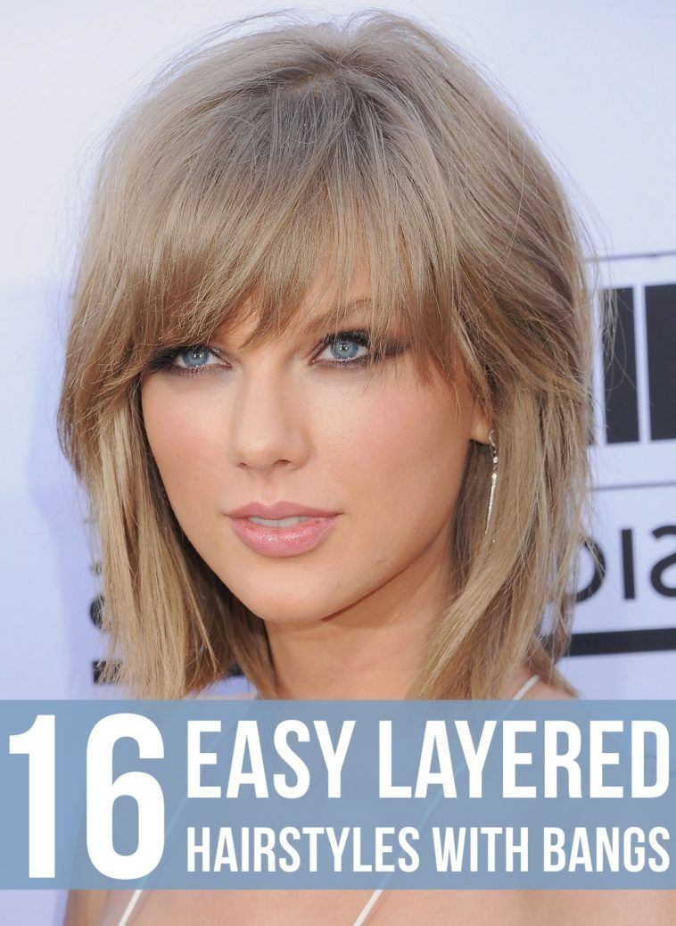 16 Easy Layered Hairstyles With Bangs Layered Hair With Bangs Layered Hair Hairstyles With Bangs