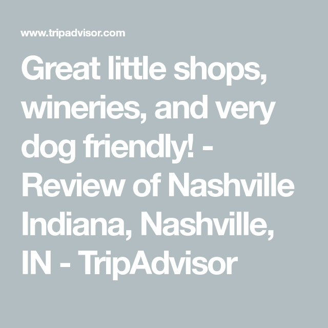 Great Little Shops, Wineries, And Very Dog Friendly