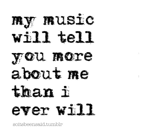 music in black and white my music will tell you more about me than