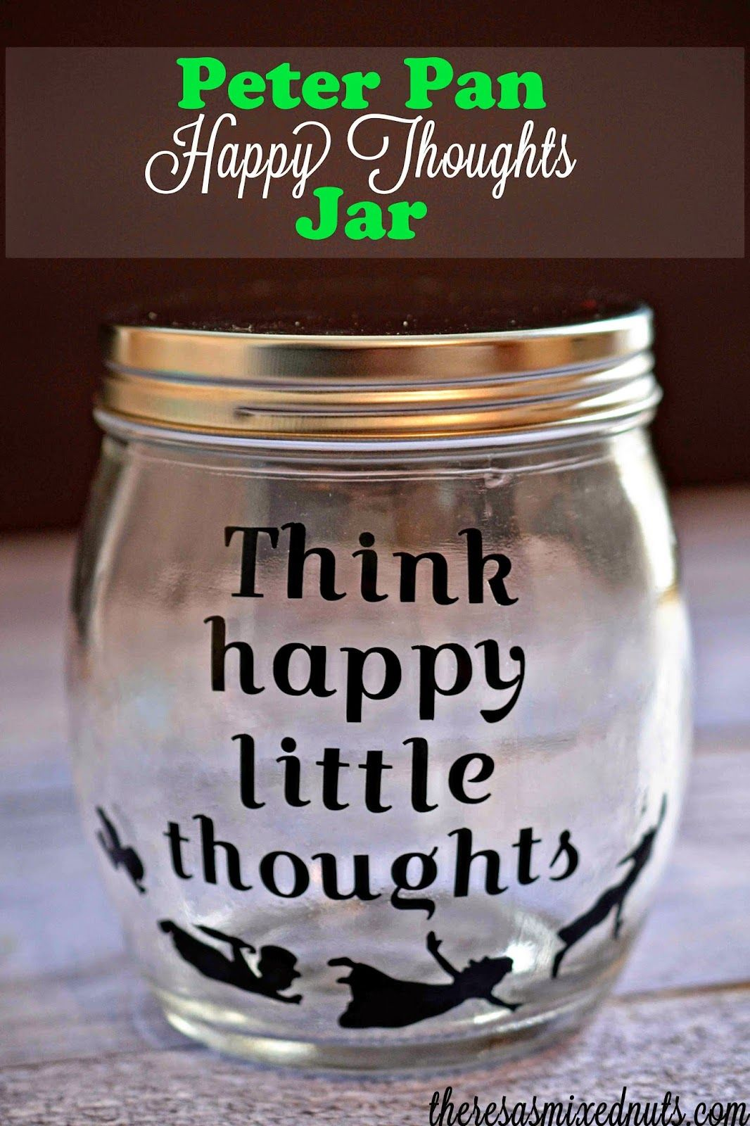 Diy Peter Pan Happy Thoughts Jar Disney Decor Peter Pan Crafts Peter Pan