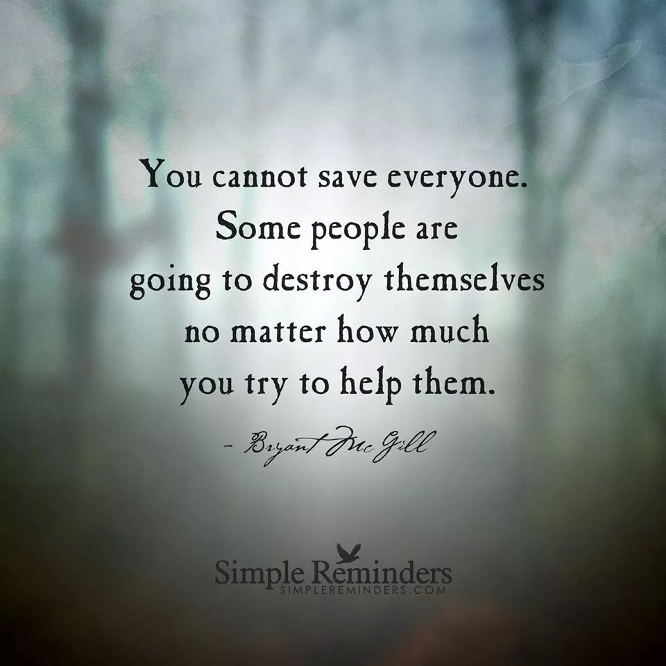 You Can T Save Everyone Quotes Words Inspirational Quotes
