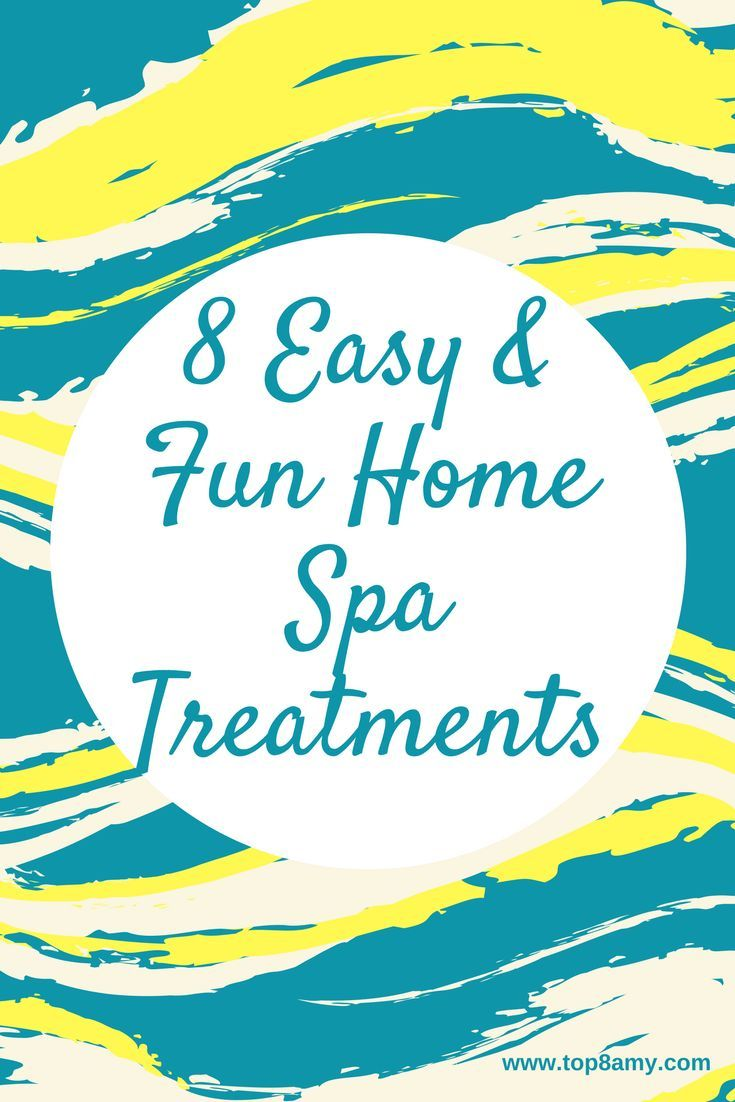 Top 8 Easy Spa Treatments You Can Do At Home | Spa and Easy