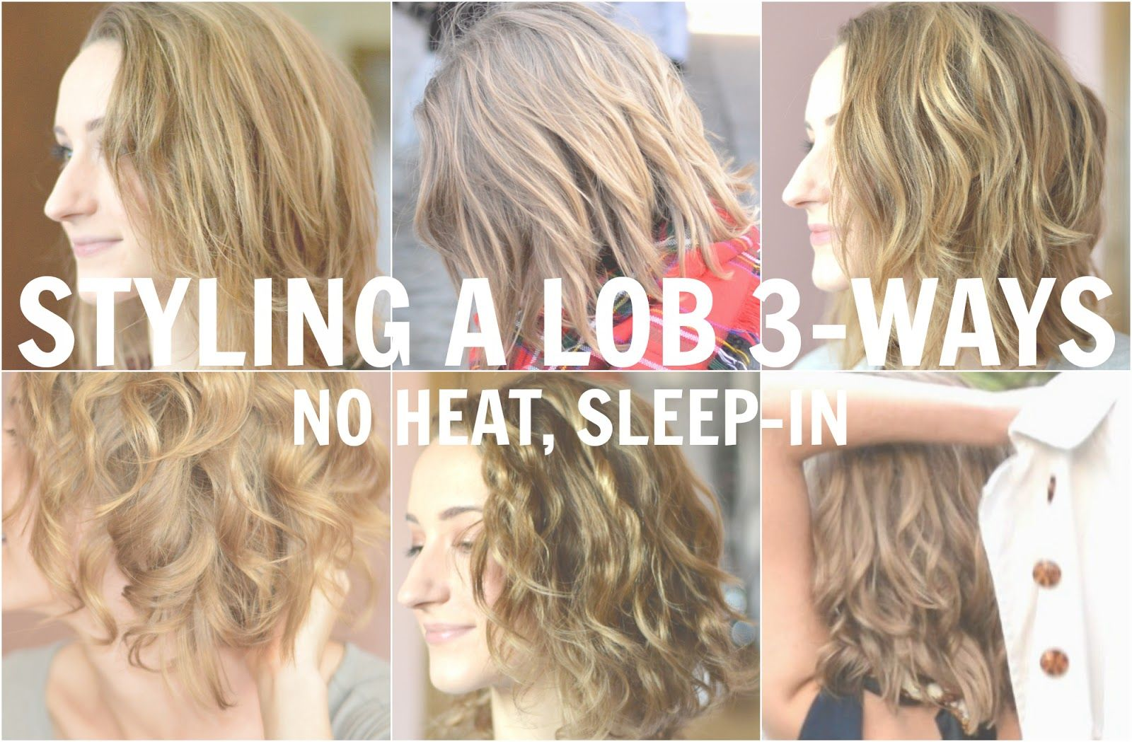 3 No Heat Lob Hair Styles Heatless Curls Short Hair How To Curl Short Hair Curls No Heat
