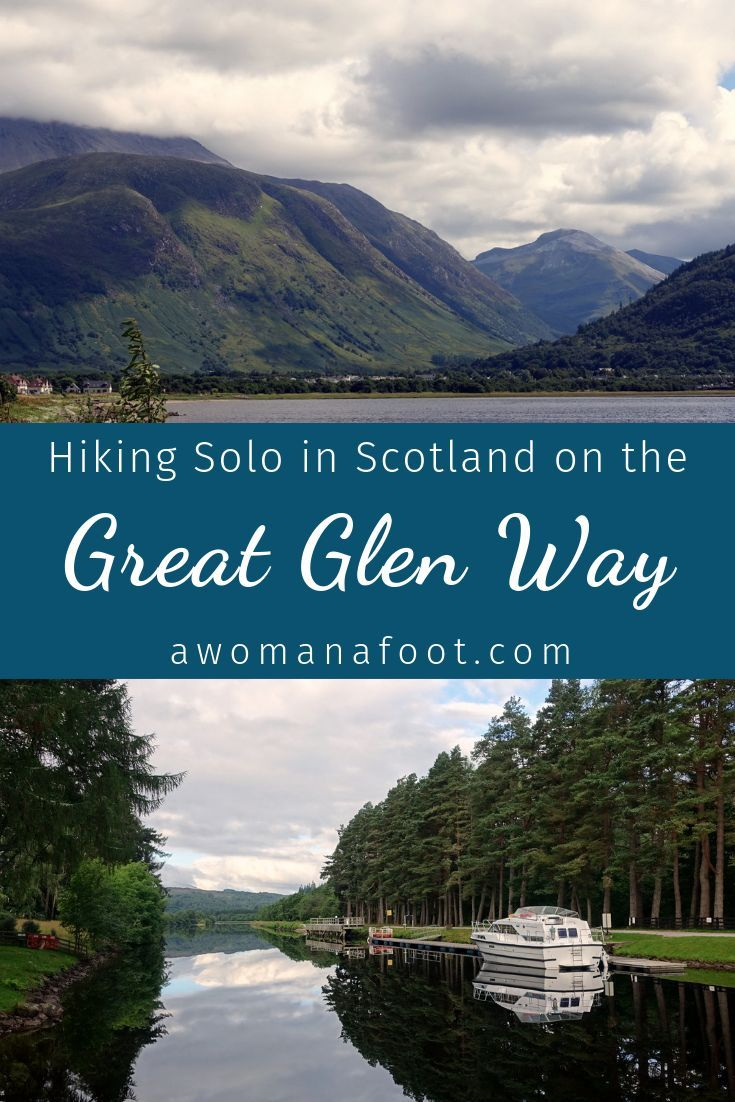 Hiking Solo The Great Glen Way Fort William to Fort Augustus  A Woman Afoot Learn about the Great Glen Way a beautiful budgetfriendly trail across Scotland  perfect for s...