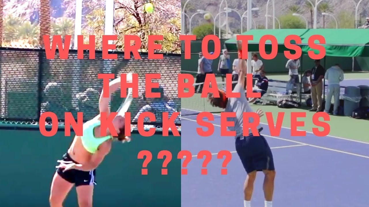 Where To Toss The Ball On Kick Serve Brush Vs Pronate Tennis Match Tennis Workout Kicks