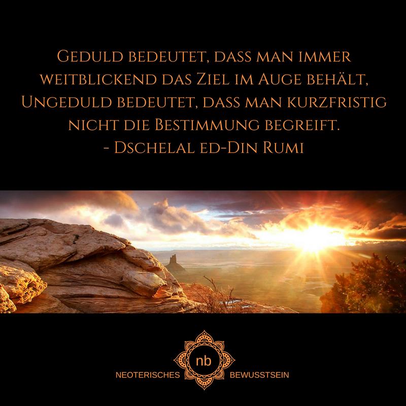 Zitat Rumi Uber Geduld Spirituelle Zitate Spruche