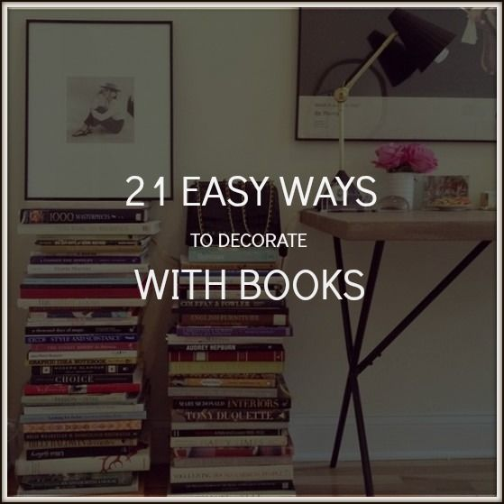 Apartment Guide Books: 21 Chic Ways To Decorate Your Apartment With Books