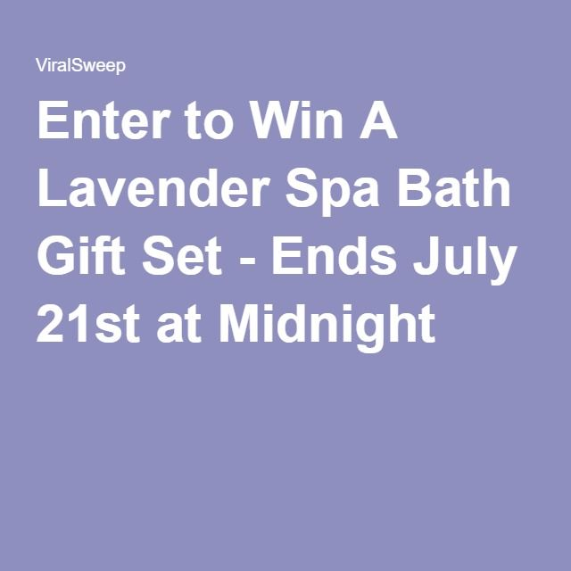 Enter to Win A Lavender Spa Bath Gift Set - Ends July 21st at Midnight