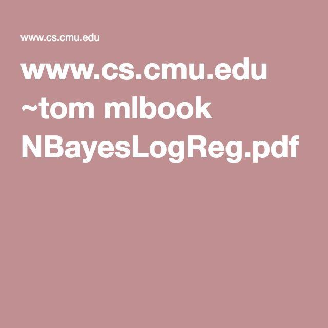 www cs cmu edu ~tom mlbook NBayesLogReg pdf | machine