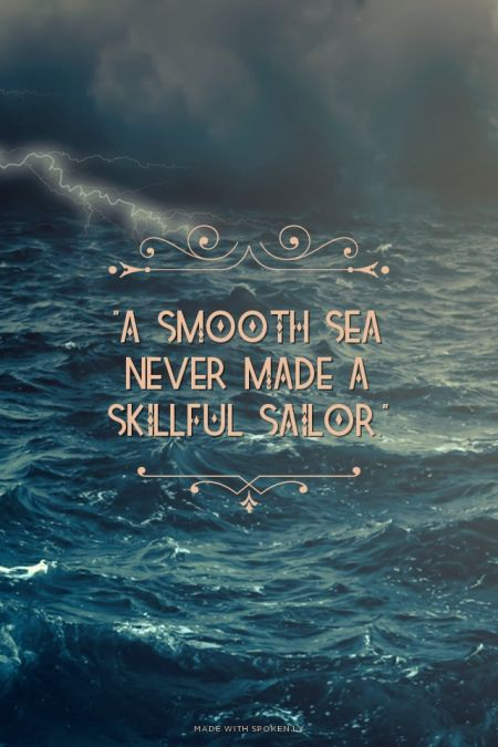 A Smooth Sea Never Made A Skillful Sailor Brittany Made This