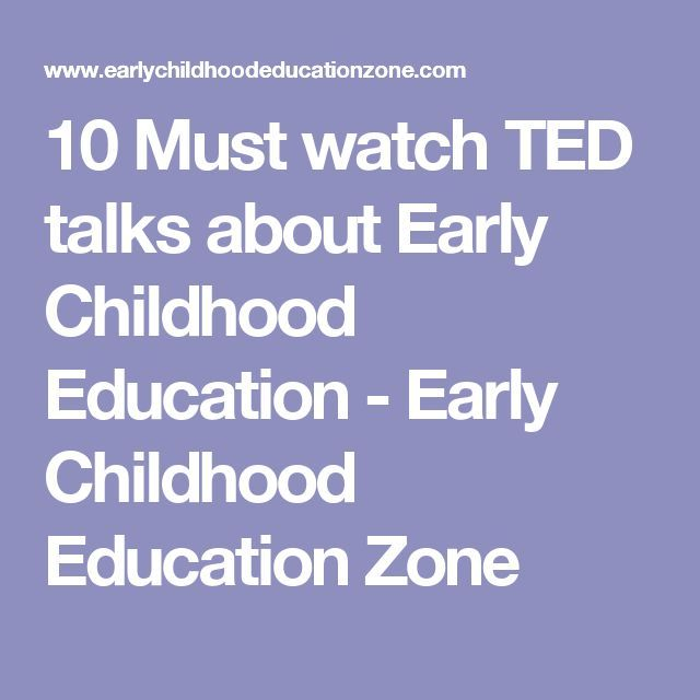 10 Does TED Talk About Early Childhood Education Early