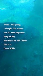 When I was young I thought money was the most important thing in life...