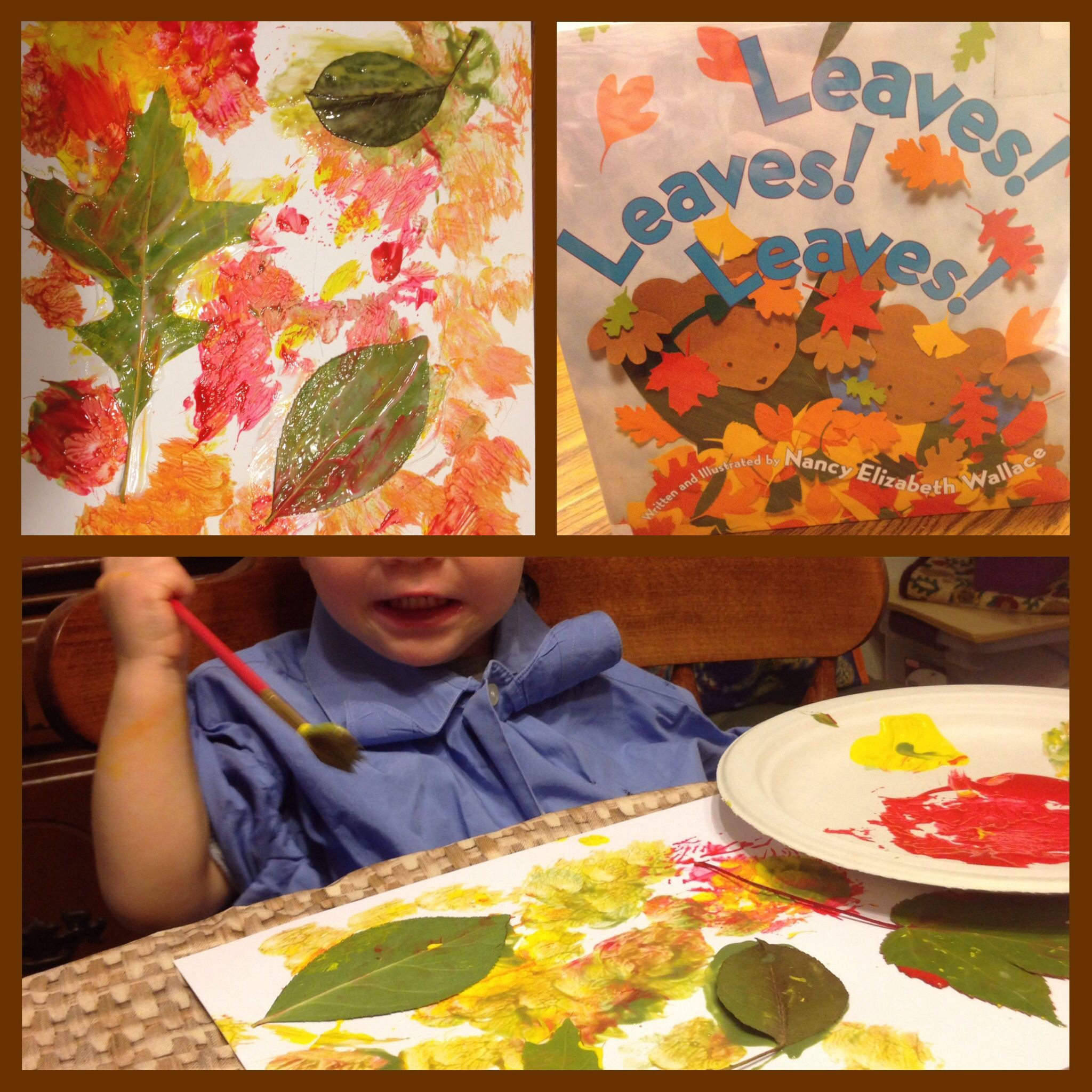 Leaf print painting. Fun for toddlers -- a bit messy but easy clean up if prepared!  I use an old plastic table cloth on the table and dress them in an old oversized T or dress shirt from my husband.