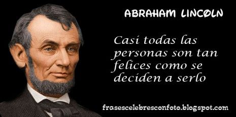 Frases De Autores Reconocidos Buscar Con Google Abraham Lincoln Thoughts Life
