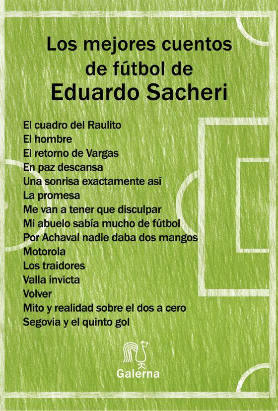 Los Mejores Cuentos De Fútbol Eduardo Sacheri Fútbol Cuentos Libros