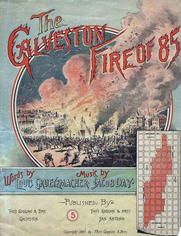 Thomas Goggan and Brothers published many volumes of sheet music. This cover depicts the great fire of 1885 that destroyed more than 500 buildings and homes in Galveston.