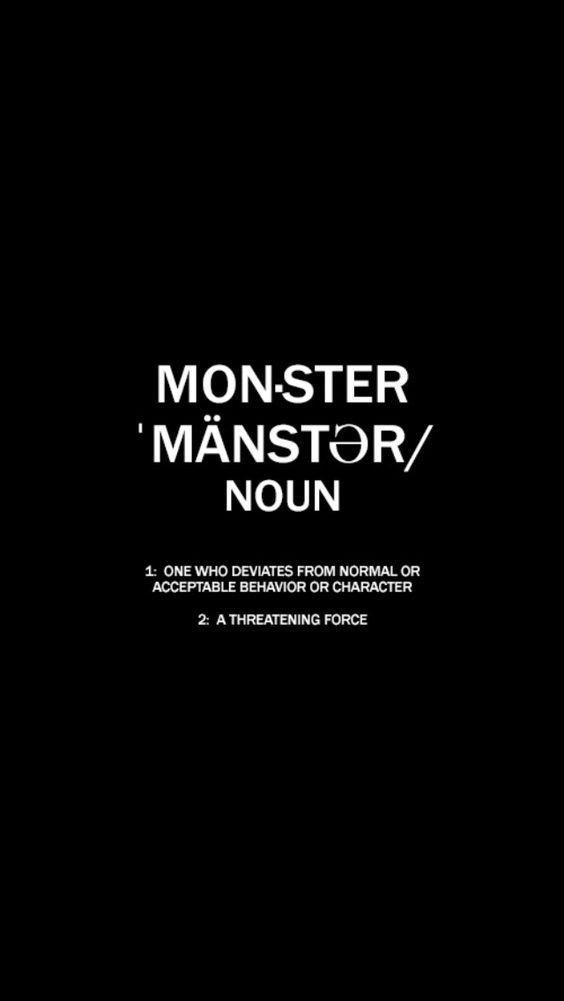 i am a monster.