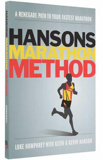 Hansons Marathon Method A Renegade Path To Your Fastest Marathon Review Hansons Marathon Method Fast Marathon Marathon Training Plan