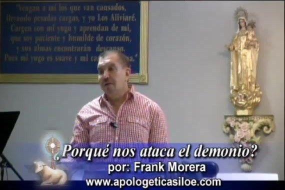 Publicado el 10/01/2013 por ApologeticaSiloe Frank Morera nos explica que el demonio nos tiene miedo. www.apologeticasiloe.com