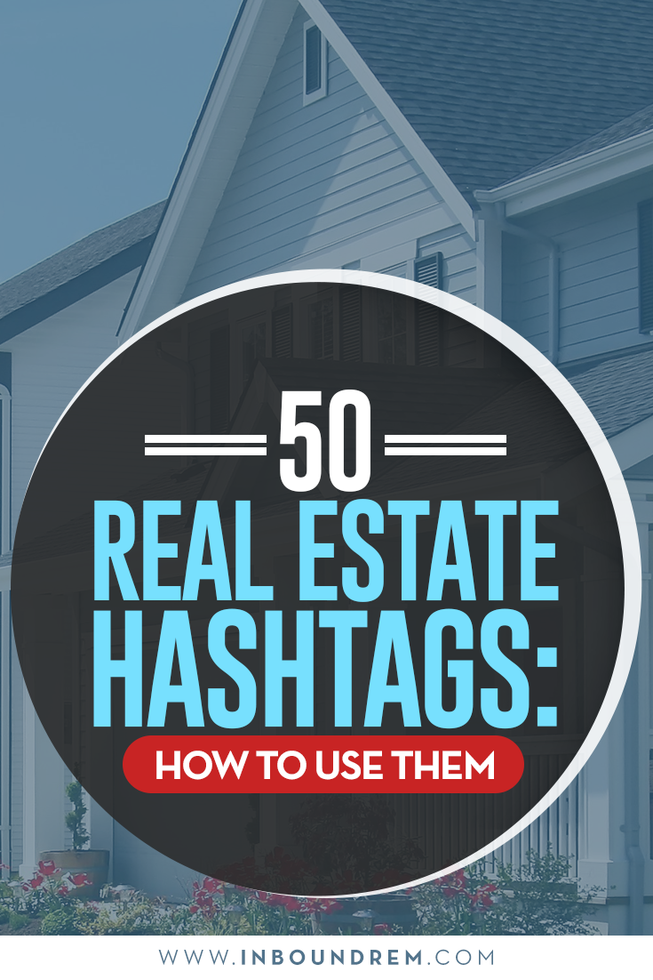 50 Real Estate Hashtags: How to use them   inbound