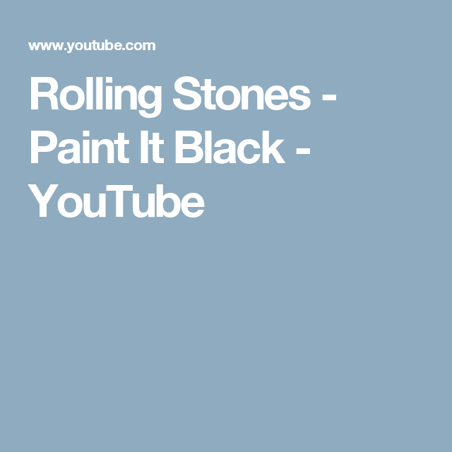 Rolling Stones - Paint It Black - YouTube