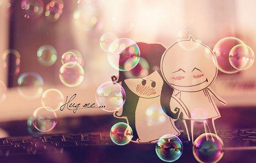 hug me...