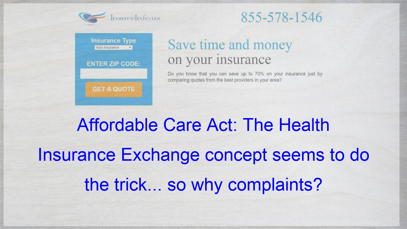 The Health Insurance Exchange Idea Allows Individuals To Come