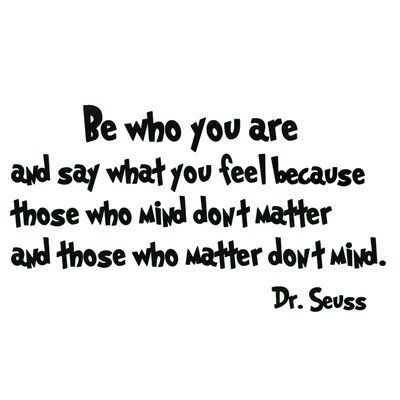 Vwaq Be Who You Are And Say What You Mean Dr Seuss Quote Wall