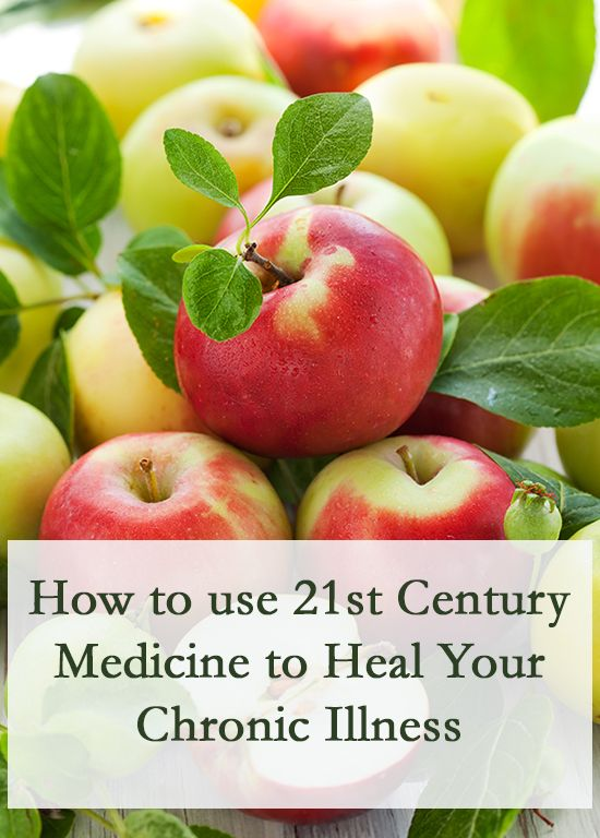 How to Use 21st Century Medicine to Heal From Chronic Illness