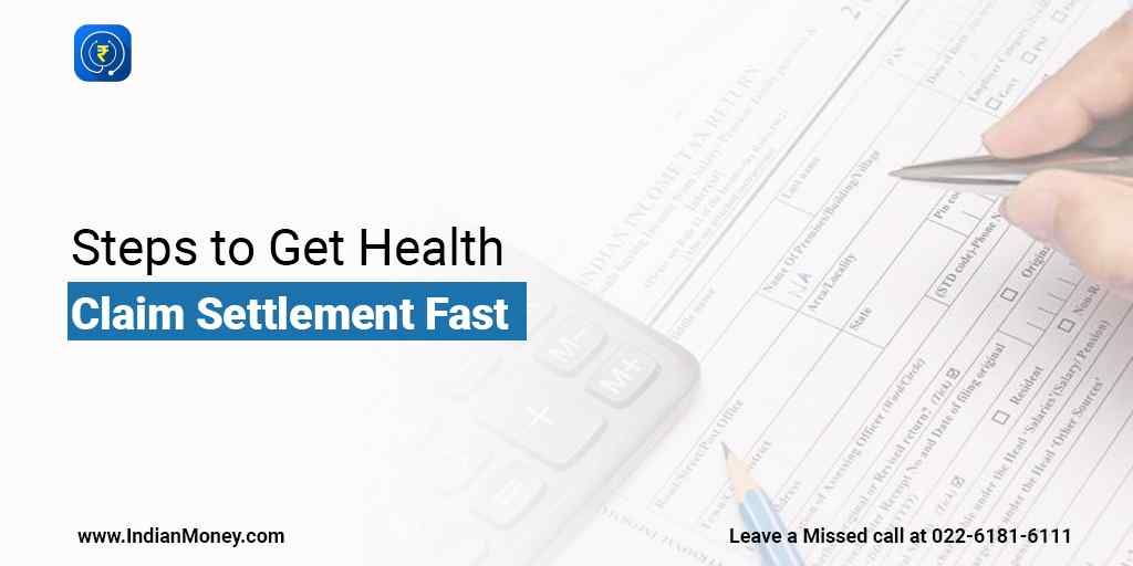 Steps To Get Health Insurance Claims Faster Health Insurance