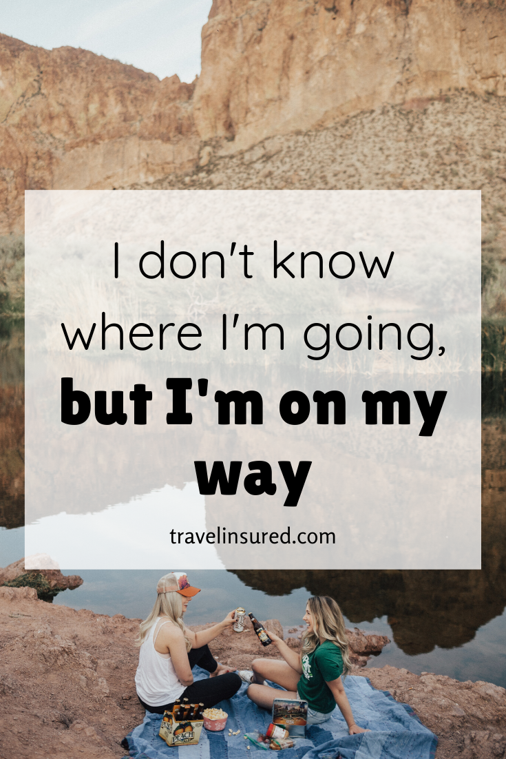I don't know the destination... I just know I'm going. Travel protected by visiting our site or talking to your travel advisor today. #travel #travelquote #wanderlust #seetheworld #nodestination #destination #destinationnowhere
