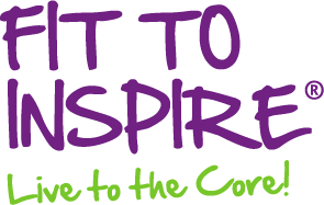 Fit to Inspire - Live to the core!