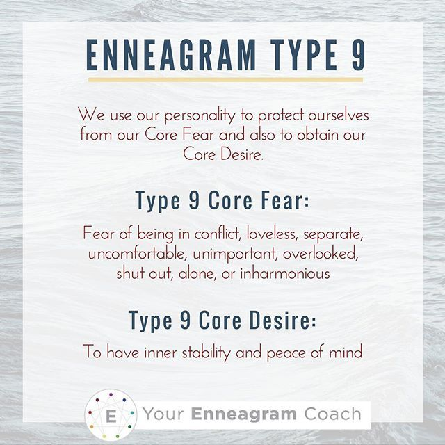Enneagram Type 9 We Use Our Personalities To Protect Ourselves From Our Core Fear And To Obtain
