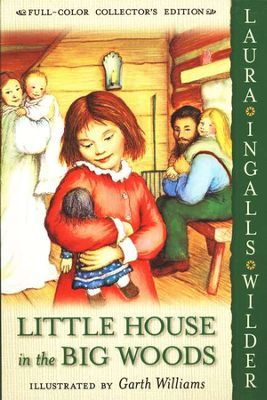 Little House In The Big Woods Little House On The Prairie Series