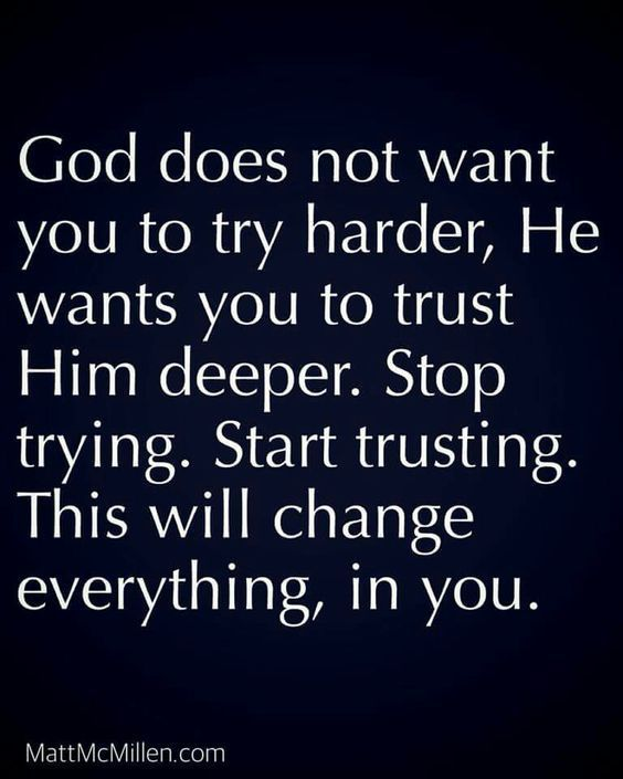 God Does Not Want You To Try Harder, He Wants You To Trust Him Deeper
