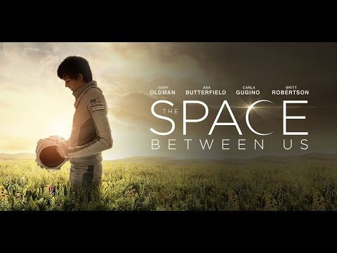 Birebirfilmorg Bu Dunyanin Disinda The Space Between Us Izlehtml