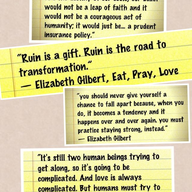Eat Pray Love Quotes Powerful Quotes Eat Pray Love Love Quotes