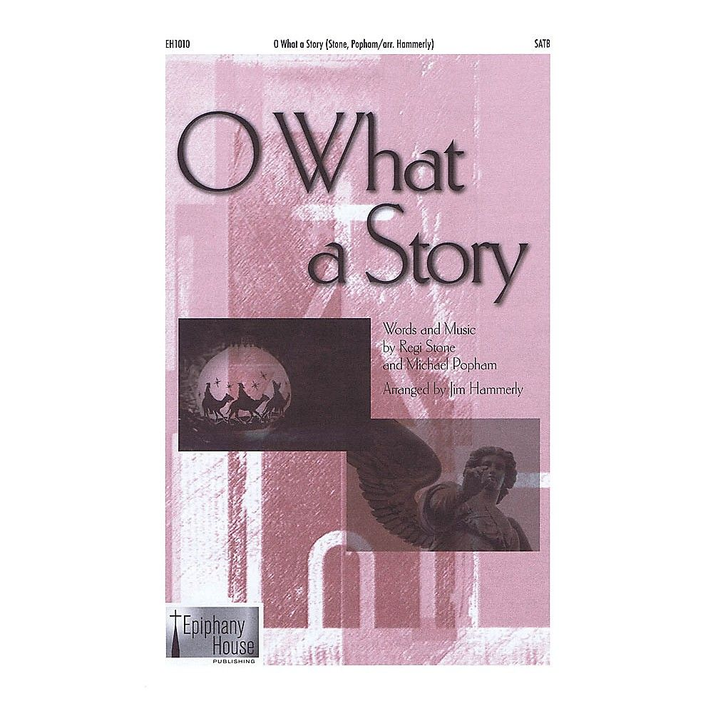 Epiphany House Publishing O What a Story CD ACCOMP Arranged by Jim Hammerly