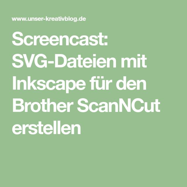 Screencast SVGDateien mit Inkscape für den Brother