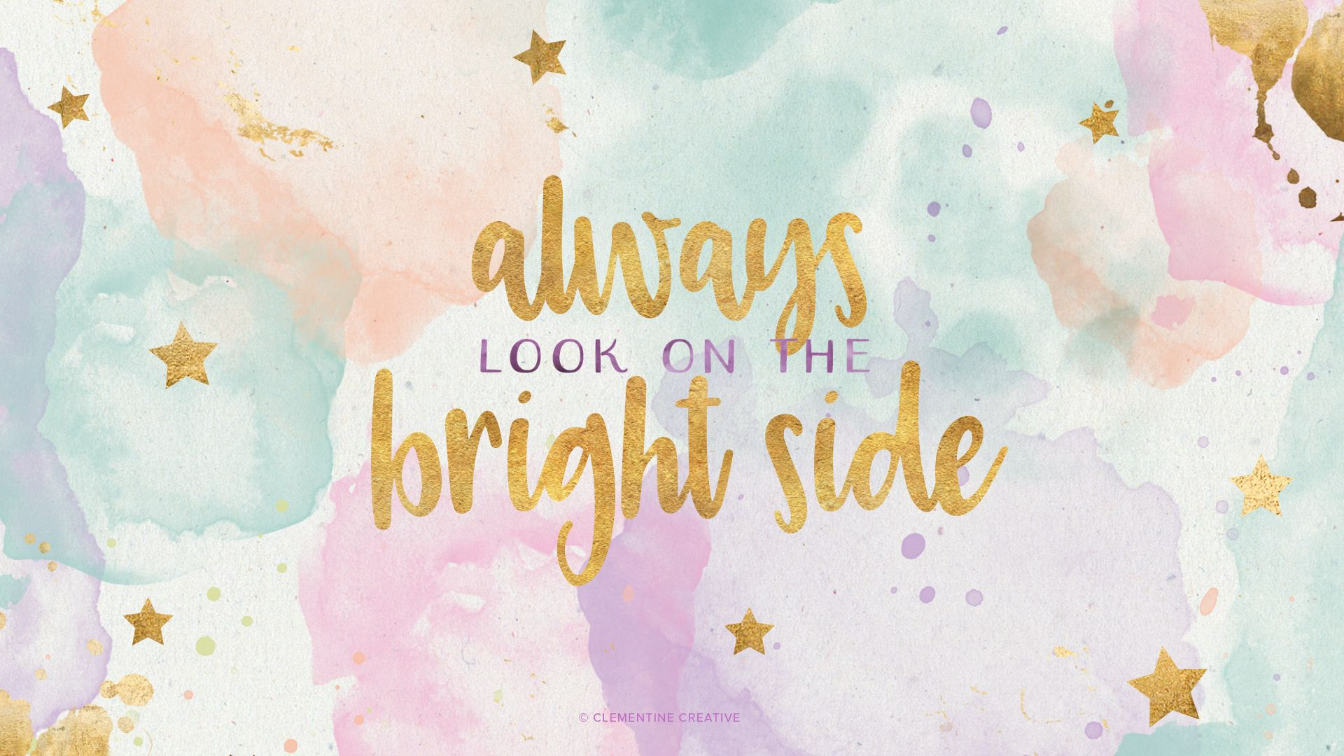 Wallpaper Always Look On The Bright Side Wallpaper Quotes Cute