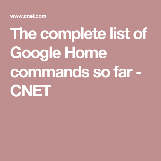 The complete list of Google Home commands so far | Cool Things