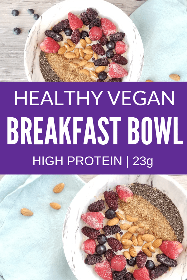 Easy Vegan High Protein Breakfast Bowl