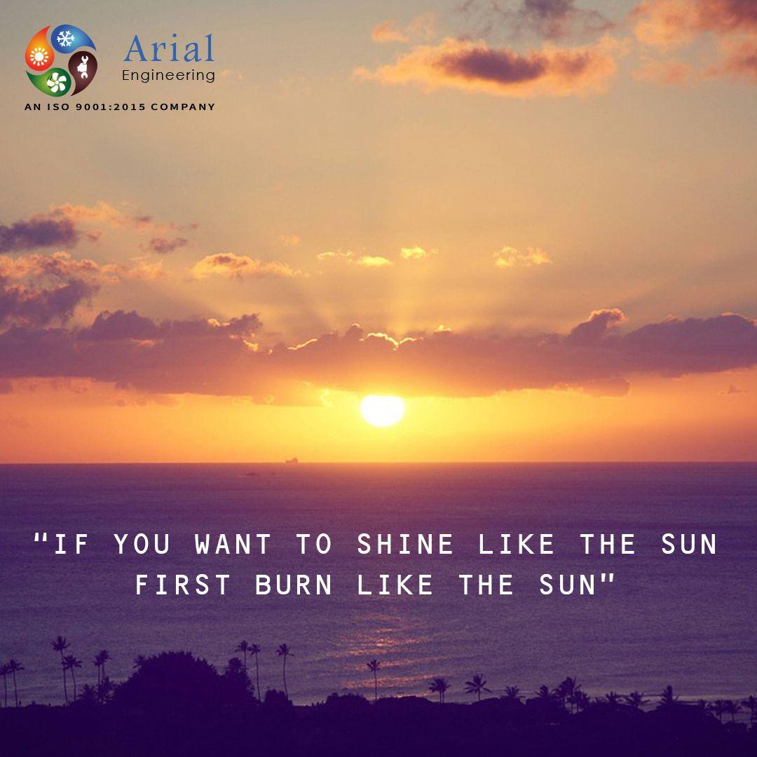 If U Want Shine Like The Sun First Burn Like The Sun Hunting
