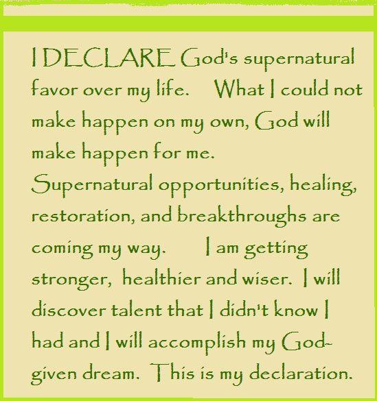 I DECLARE God's supernatural favor over my life  What I